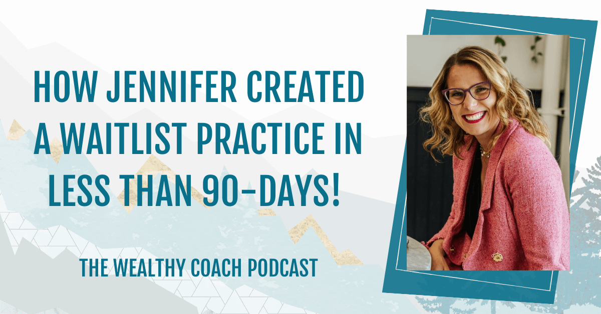 How Jennifer Created a Waitlist Practice in Less than 90-Days!