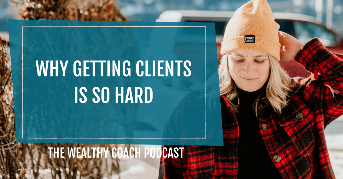 How to Find New Clients Why Getting Clients Is So Hard