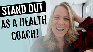 Stand Out as a Wellness Coach