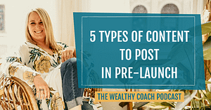 5 Types of Content to Post in Pre-Launch