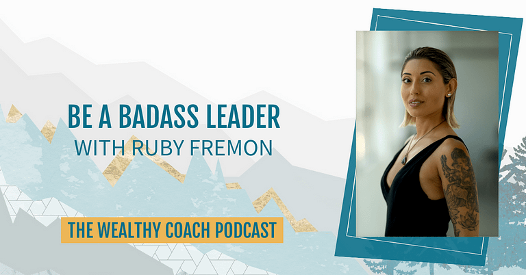 Be a Badass Potent Leader with Ruby Fremon