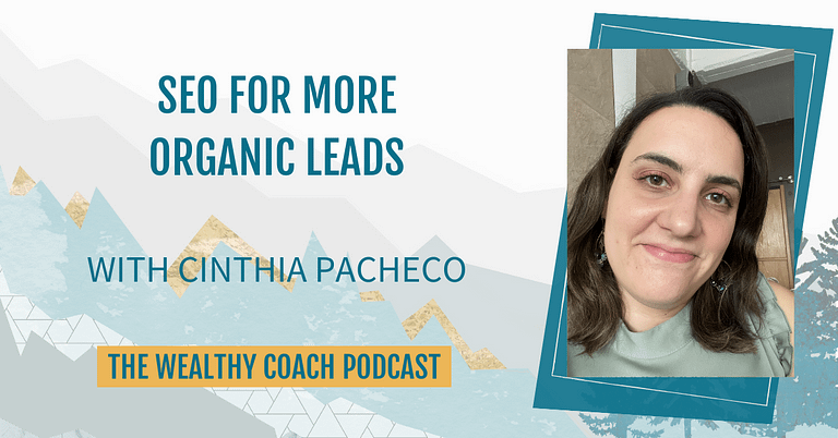 SEO Tips for More Organic Leads with Cinthia Pacheco