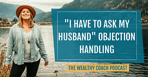 I have to ask my husband Objection Handling